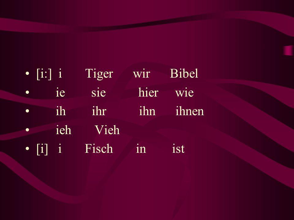 [i:] i Tiger wir Bibel ie sie hier wie. ih ihr ihn ihnen.